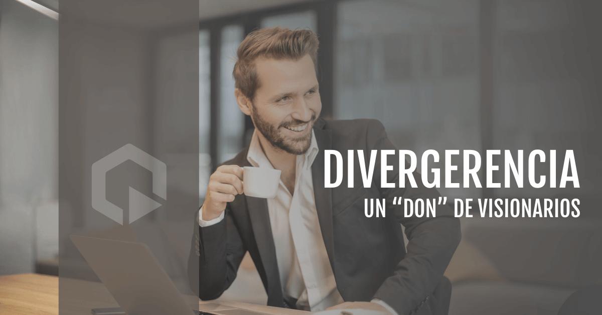 Divergerencia, un «don» de visionarios