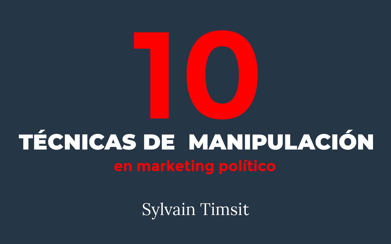 """Marketing político: 10 estrategias de """"Manipulación"""" mediática"""